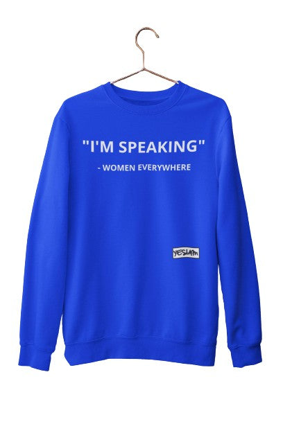 I'M SPEAKING Sweatshirt - DA SPOT NYC