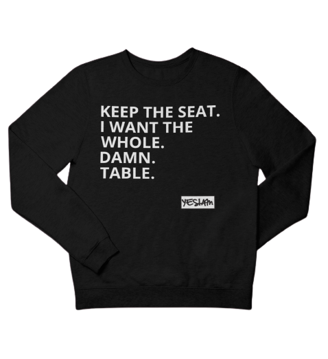 KEEP THE SEAT SWEATSHIRT - DA SPOT NYC