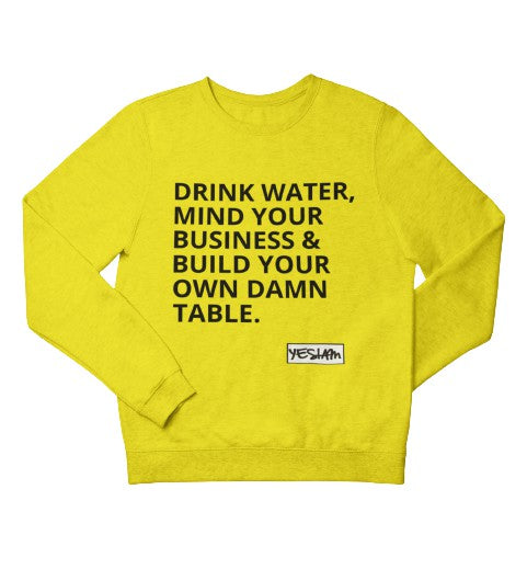 DRINK WATER, MIND YOUR BUSINESS Sweatshirt - DA SPOT NYC