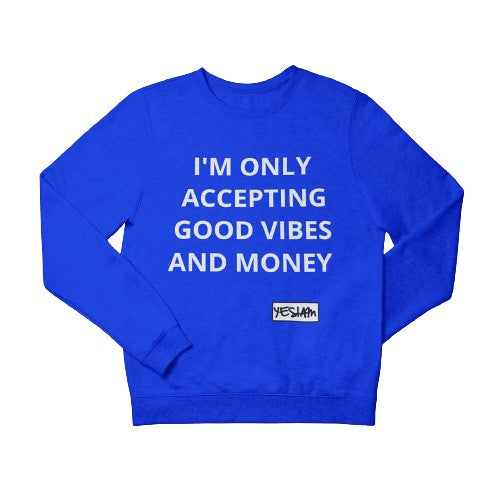 ONLY Good Vibes and Money Sweatshirt - DA SPOT NYC
