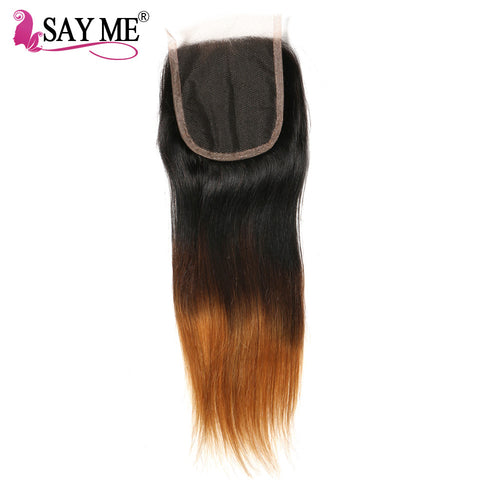 SAY ME 4x4 Ombre Lace Closure Brazilian Straight Closure Piece Non Remy Free Part 1b/4/30 3 Three Tone Human Hair Closure
