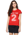 Womens Hs Hateyou2 Printed Red Color Tshirts