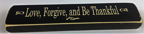 Love, Forgive and Be Thankful - Wooden Sign