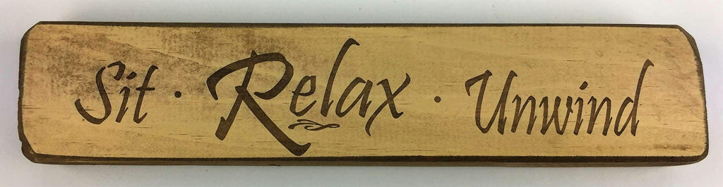 Sit Relax Unwind - Wooden Sign