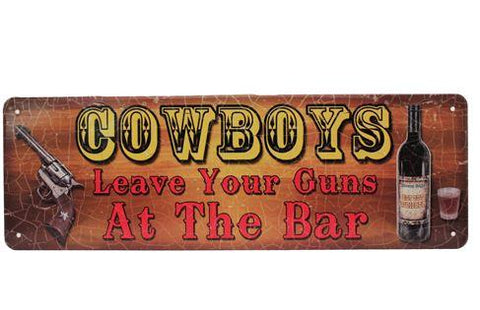 Cowboys Leave your Guns at the Bar - Tin Sign