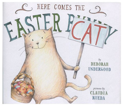 Here comes the Easter Cat - Deborah Underwood