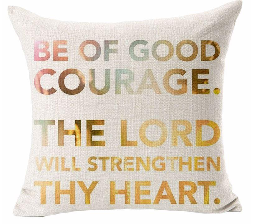 Be of Good Courage The Lord will Strengthen Thy Heart