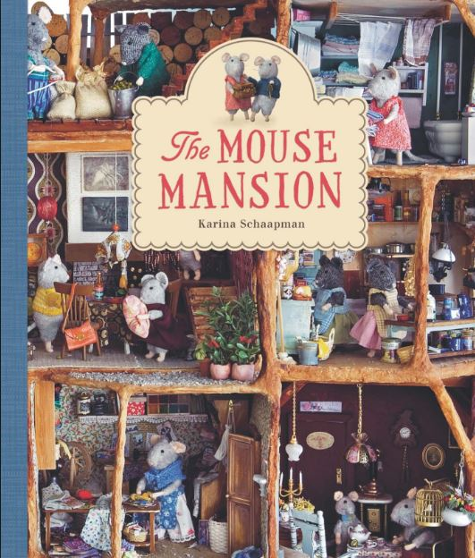 The Mouse Mansion - Karina Schaapman