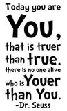 Vinyl Stickers - Dr Seuss - Today you are You