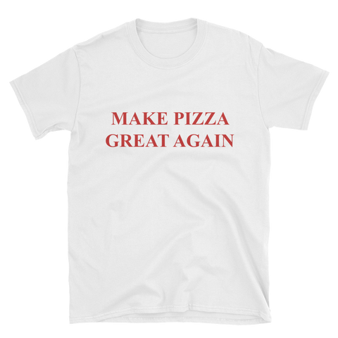 Make Pizza Great Again! T-Shirt
