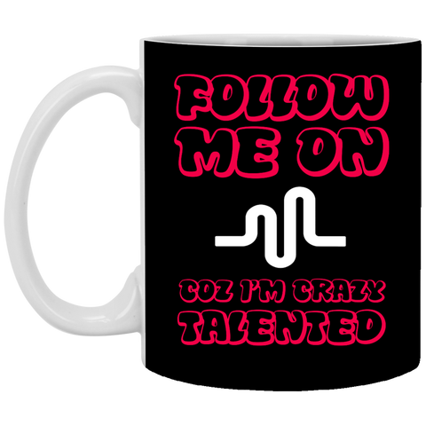 Follow Me On Coz I'm Crazy Talented Mug