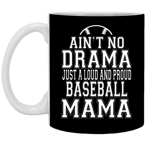 Ain't No Drama Just A Loud And Proud Baseball Mama Mug