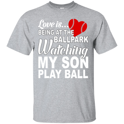 Love Is Being At the Ball Park Watching My Son Play Ball - Baseball Mom