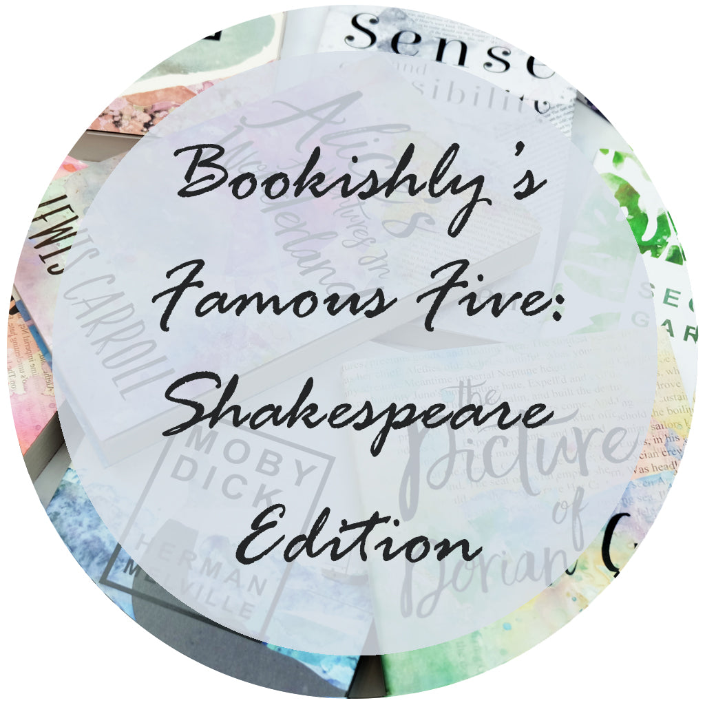 Bookishly's Famous Five - Shakespeare Edition!