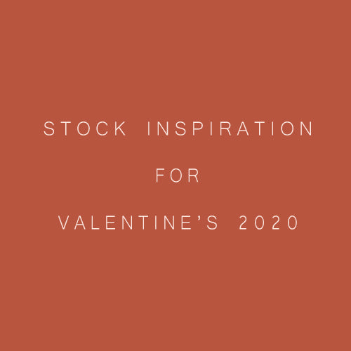STOCK INSPIRATION FOR VALENTINE'S 2020