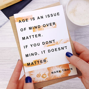 Greeting card - Literary Marble Birthday - Age is an issue - Mark Twain - 306