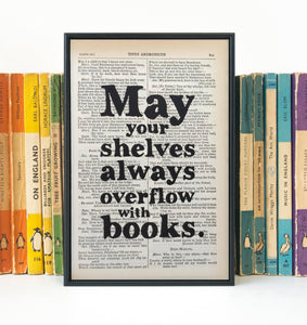 May Your Shelves Always Overflow With Books - Book Print - BOOK 48
