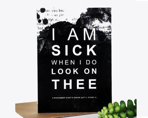 Greeting card - Shakespeare Insults - Sick when I do look on thee - 312