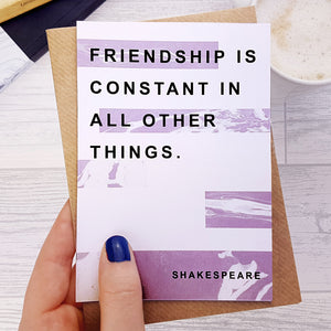Greeting card - Literary Marble Best Friend - Friendship is Constant - Shakespeare - 304