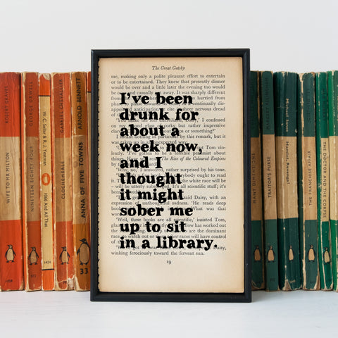 Great Gatsby - I've Been Drunk For About A Week Now - Book Print - BOOK 18