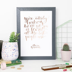Gold Foil - You're Entirely Bonkers - Alice - Calligraphy Print - CAL100-F