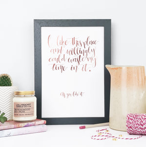 Gold Foil - I like this Place - Shakespeare - Calligraphy Print - CAL200-F