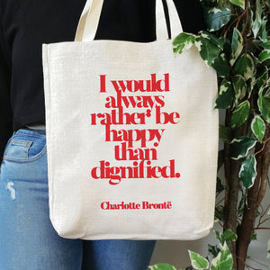 TB11 Empowering Quote Large Tote Bag - I Would Always Rather Be Happy Than Dignified