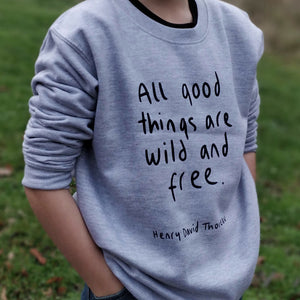 "Empowering ""All Good Things Are Wild & Free"" Sweatshirt"