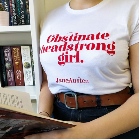 Feminist T Shirt - Obstinate Headstrong Girl - Jane Austen