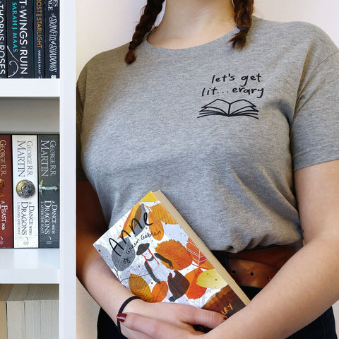 "Grey ""Let's Get Lit..."" Relatable Literary T Shirt"