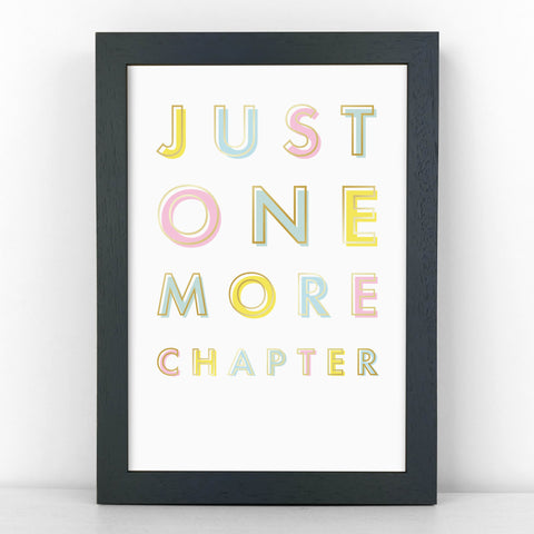 Pastel & Gold - One More Chapter- Book Lover Quote - Sans Print - SANS-P05