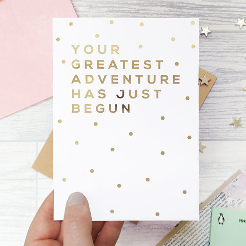 Greeting card - Your Greatest Adventure Has Begun - Foil Card - 328