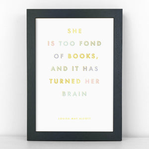 Pastel & Gold - Too Fond Of Books - Little Women Quote - Sans Print - SANS-P04