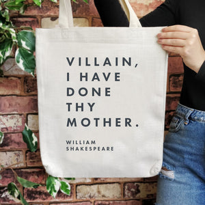 TB24 Shakespeare Insult Large Tote Bag - Villain I have Done Thy Mother