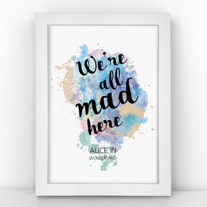 Alice in Wonderland - We're All Mad Here - Watercolour Print - BLOTWCOL102
