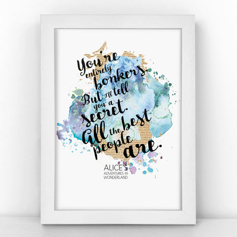 Alice Bonkers - You're Entirely Bonkers - Watercolour Print - BLOTWCOL100