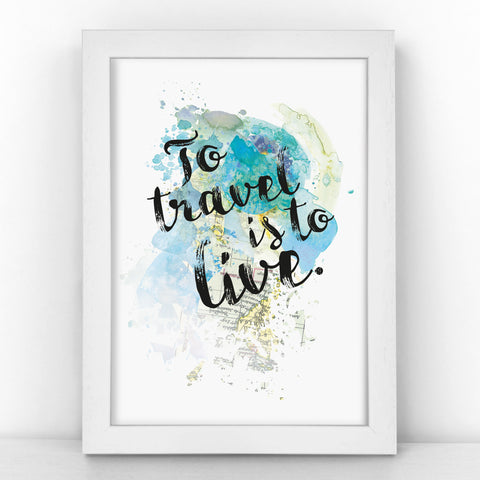 Hans Christian Anderson - To Travel Is To Live - Watercolour Print - MAPBLOT307
