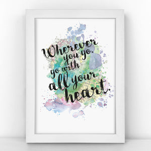 Confucius - Wherever You Go, Go With All Your Heart - Watercolour Print - MAPBLOT308