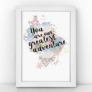 You Are Our Greatest Adventure - Watercolour Print - MAPBLOT314