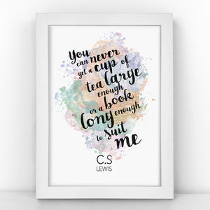 C.S Lewis - Tea Large Enough, Book Long Enough - Watercolour Print - BLOTWCOL388