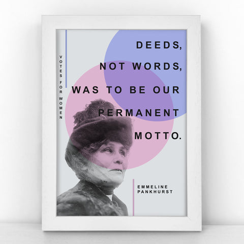 Suffragette - Emmeline Pankhurst - Deeds, not words, was to be our permanent motto - Pastel Print - SUFF342-B
