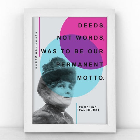 Suffragette - Emmeline Pankhurst - Deeds, not words, was to be our permanent motto - Bright Print - SUFF342-B