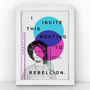 Suffragette - Emmeline Pankhurst - I incite this meeting to rebellion - Bright Print - SUFF340-B