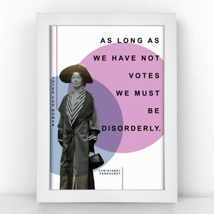 Suffragette - Christabel Pankhurst - As long as we have not votes we must be disorderly - Pastel Print - SUFF344-P