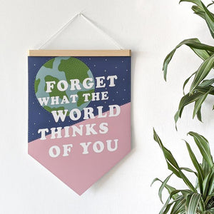 "Pennant Print - ""Forget What The World Thinks"" - PEN4"