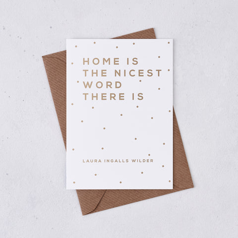 Greeting card - Home Is The Nicest Word - Foil Card - 339