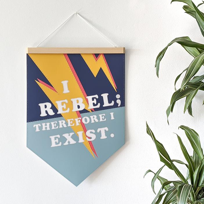 "Pennant Print - ""I Rebel; Therefore I Exist"" - PEN2"