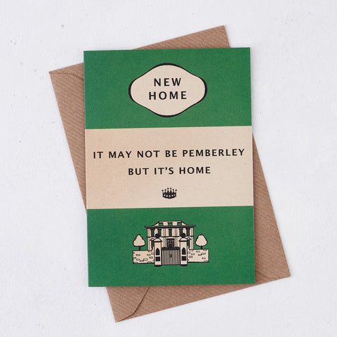 Greeting card - It May Not Be Pemberley, But It's Home - 184