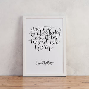 Monochrome - Too Fond - Little Women - Calligraphy Print - CAL500-M
