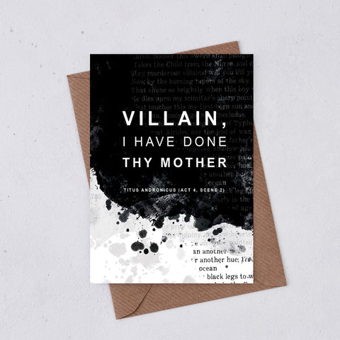 Greeting card - Shakespeare Insults - Villain I have done thy mother - 311